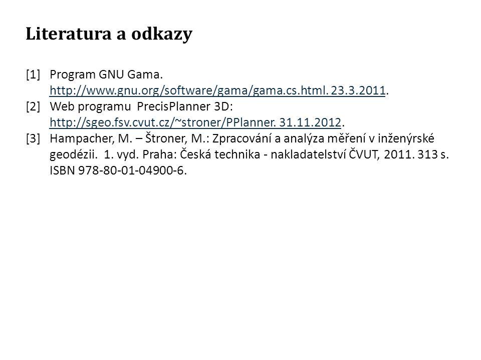 Literatura a odkazy [1] Program GNU Gama.